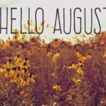 The Joys of August